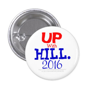 UP With HILL. 2016 Pinback Button