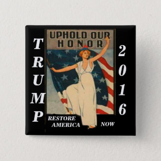 Uphold Our Honor Trump 2016 Button