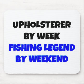 Upholsterer by Week Fishing Legend By Weekend Mouse Pad