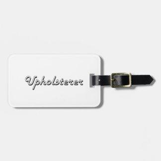 Upholsterer Classic Job Design Travel Bag Tag