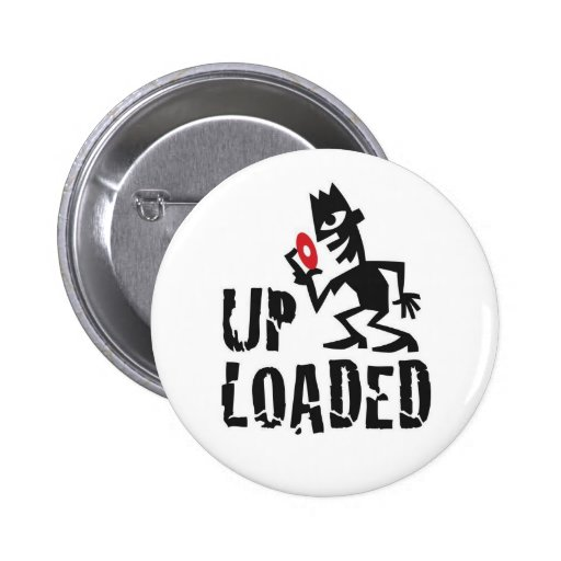 UPLAODED Badge Pinback Buttons