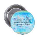 Uplifting Motivational Quotation by Shakespeare Pins