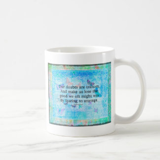 Uplifting Motivational Quotation by Shakespeare Coffee Mug