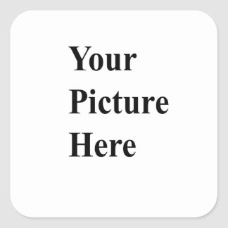 Upload Your Own Picture On Here Square Sticker