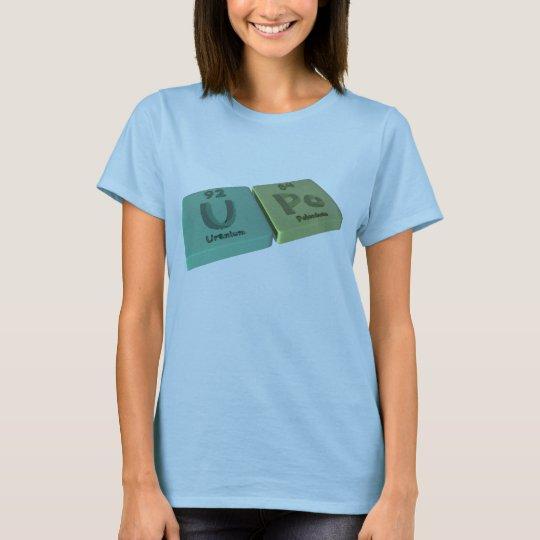 Upo as U Uranium and Po Polonium T-Shirt