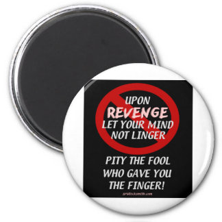 UponRevenge-PityTheFool 2 Inch Round Magnet