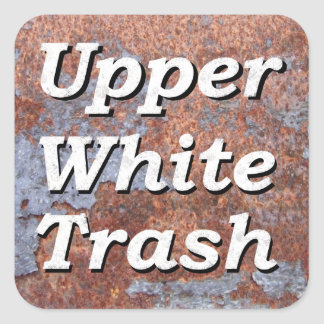 Upper White Trash on a Rusty Square Square Sticker