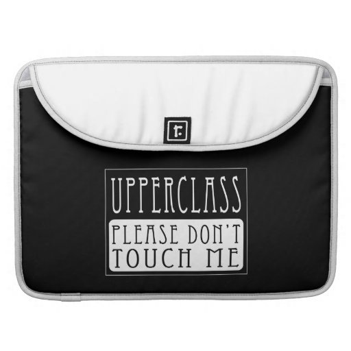 Upperclass - Please Don't Touch Me Sleeves For MacBook Pro