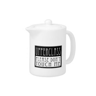 Upperclass - Please Don't Touch Me Teapot