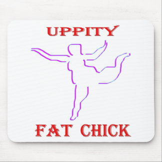 Uppity Fat Chick Mouse Pad