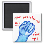 Uprising social justice proletariat WILL rise up Fridge Magnet
