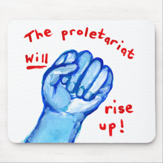 Uprising social justice proletariat WILL rise up Mouse Pad