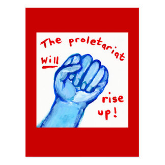 Uprising social justice proletariat WILL rise up Postcard