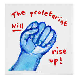 Uprising social justice proletariat WILL rise up Poster