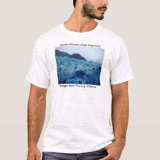 Upsala Glacier, Lago Argentina T-Shirt