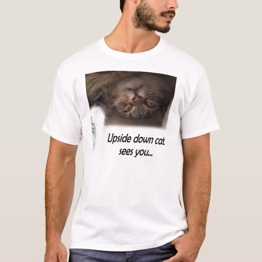 Upside down cat sees you T-Shirt