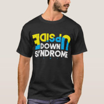 Upside Down Syndrome Awareness Special Education T T-Shirt