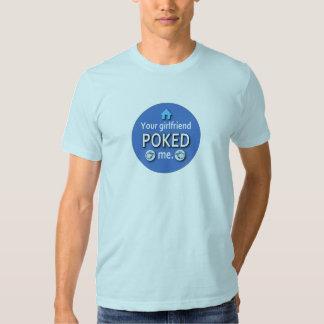 Ur Girlfriend Poked Me T Shirt