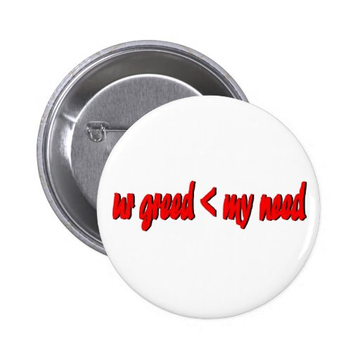 ur greed my need 2 inch round button