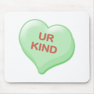 Ur Kind Candy Heart Mouse Pad