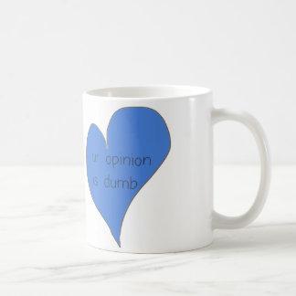 ur opinion is dumb mug