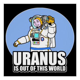 Uranus is Out of This World Poster