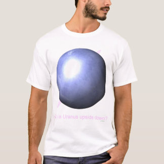Uranus Why is Uranus upside down? Planets space T-Shirt