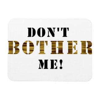 Urban Hottie: Don't Bother Me! Magnet