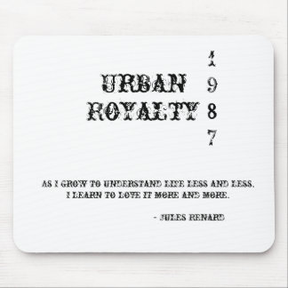 Urban, Royalty, 1987, As I grow to understand l... Mouse Pad