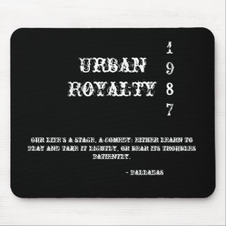 Urban, Royalty, 1987, Our life's a stage, a com... Mouse Pad