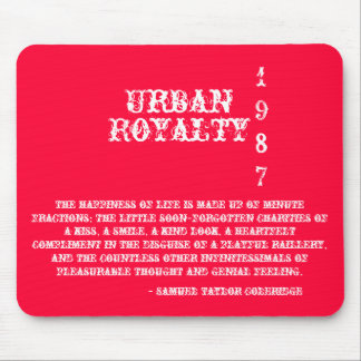 Urban, Royalty, 1987, The happiness of life is ... Mouse Pad