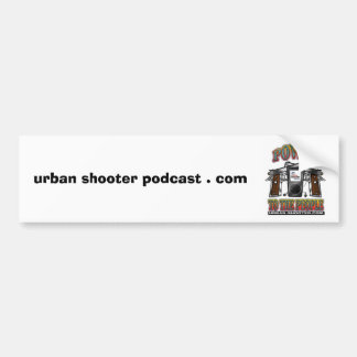 urban shooter podcast . com bumper sticker