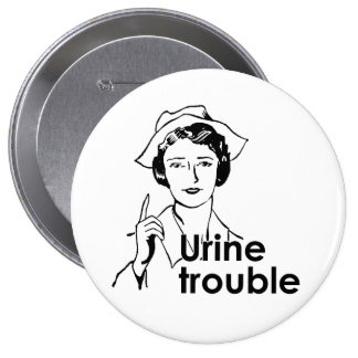 URINE TROUBLE BUTTONS