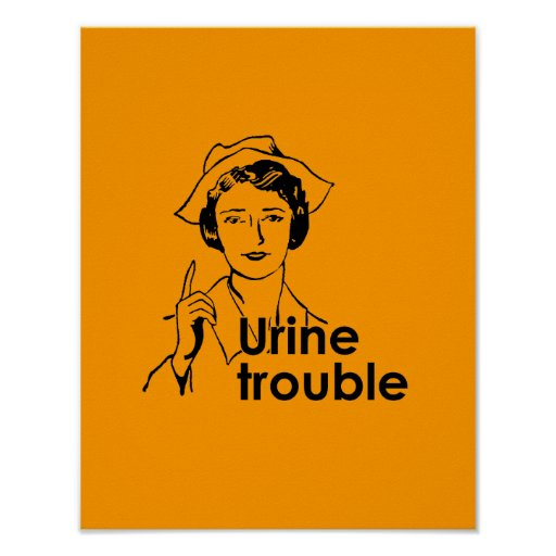 URINE TROUBLE POSTERS