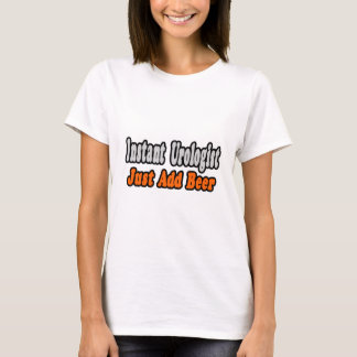 Urologist...Add Beer T-Shirt