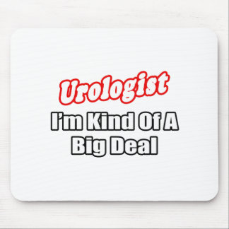 Urologist...Big Deal Mouse Pad