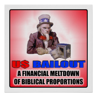 US Bailout a financial meltdown poster