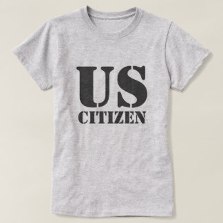 US Citizen T-Shirt