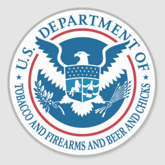 US Department of Tobacco and Firearms and Beer Classic Round Sticker