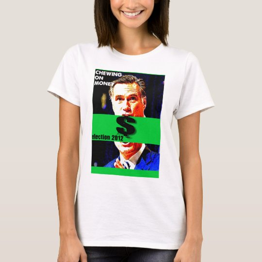 US Election 2012 -chewing-on-money T-Shirt