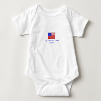 Us elections..who cares! baby bodysuit