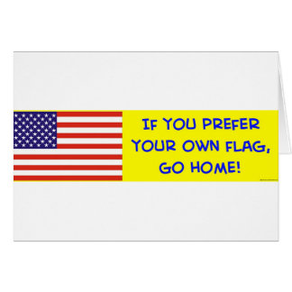us flag if you prefer your own go home greeting card