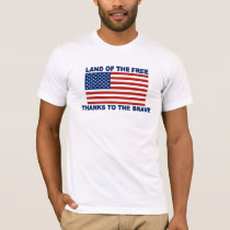 US Flag Land Of The Free Thanks To The Brave T-Shirt