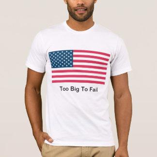 US Flag - Too Big To Fail T-Shirt