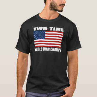 US Flag Two-Time World War Champs T-shirts