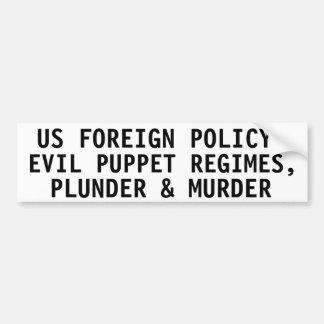 US foreign policy: Evil puppet regimes, Car Bumper Sticker