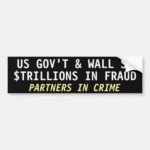 US GOV'T & WALL St, $TRILLIONS IN FRAUD Bumper Sticker