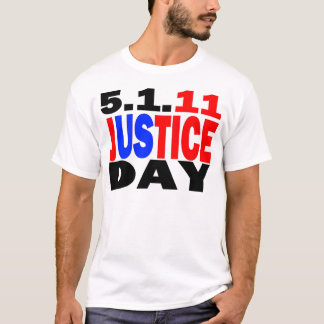 US JUSTICE DAY 5/1/2011 - bin Laden Dead T-Shirt