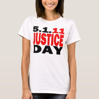 US JUSTICE DAY 5/1/2011 - bin Laden Dead T-Shirt