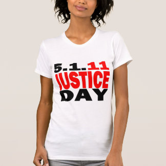 US JUSTICE DAY 5/1/2011 TSHIRT